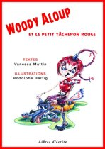 Woody Aloup et le petit tâcheron rouge