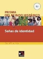 Señas de identidad. Prisma del mundo hispánico