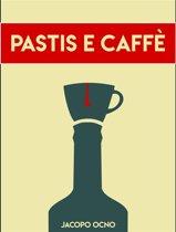 Pastis e Caffè