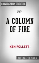 A Column of Fire: A Novel (Kingsbridge) by Ken Follett | Conversation Starters