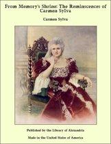 From Memory's Shrine: The Reminscences of Carmen Sylva