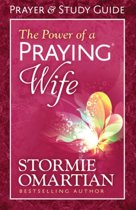 The Power of a Praying Wife Prayer and Study Guide