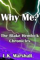 Why Me? Book 2 The Blake Hemlock Chronicles