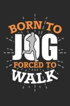 Born to: Jog forced to work Runner ruled Notebook 6x9 Inches - 120 lined pages for notes, drawings, formulas - Organizer writin