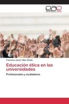 Educacion Etica En Las Universidades