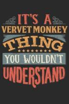 It's A Vervet Monkey Thing You Wouldn't Understand: Gift For Vervet Monkey Lover 6x9 Planner Journal