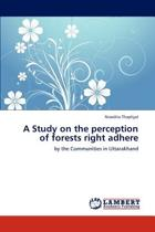 A Study on the Perception of Forests Right Adhere