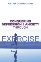 Conquering Depression And Anxiety Through Exercise
