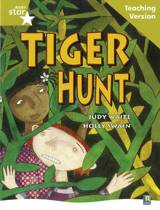 Rigby Star Guided Reading Gold Level: Tiger Hunt Teaching Version