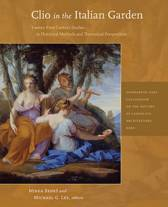 Clio in the Italian Garden - Twenty-First Century Studies in Historical Methods and Theoretical Perspectives