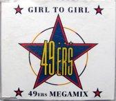 Girl To Girl / 49Ers Megamix