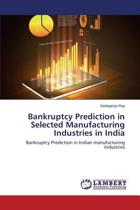 Bankruptcy Prediction in Selected Manufacturing Industries in India