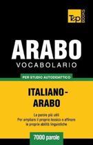 Vocabolario Italiano-Arabo Per Studio Autodidattico - 7000 Parole