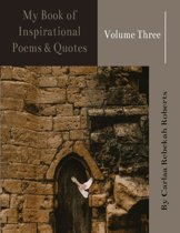 My Book of Inspirational Poems & Quotes -Volume Three-