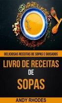 Livro de Receitas de Sopas: Deliciosas receitas de sopas e guisados
