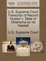 U.S. Supreme Court Transcript of Record Huston V. State of Oklahoma Ex Rel Haskell