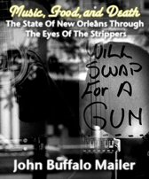 Music, Food, and Death (The State Of New Orleans Through The Eyes Of The Strippers)