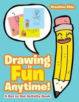 Drawing Is Fun Anytime! Dot to Dot Activity Book