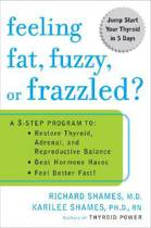 Feeling Fat, Fuzzy, or Frazzled