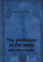 The Evolution of the Souls and Other Essays