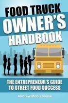 Food Truck Owner's Handbook - The Entrepreneur's Guide to Street Food Success