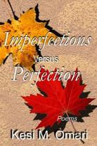 Imperfections Versus Perfection