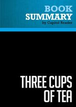 Summary of Three Cups of Tea: One Man's Mission to Fight Terrorism and Build Nations...One School at a Time - Greg Mortenson and David Oliver Relin