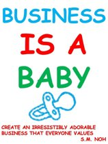 Business Is a Baby