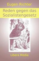 Reden gegen das Sozialistengesetz: Kommentierte Ausgabe