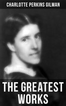 The Greatest Works of Charlotte Perkins Gilman