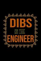Dibs on the engineer: Notebook - Journal - Diary - 110 Lined pages - 6 x 9 in - 15.24 x 22.86 cm - Doodle Book - Funny Great Gift