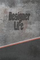 Designer Life