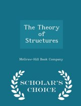 The Theory of Structures - Scholar's Choice Edition