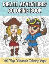 Pirate Adventures Coloring Book Full Page Mandala Coloring Pages: Color Book with Mindfulness and Stress Relieving Designs with Mandala Patterns for R