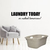 Laundry Today Or Naked Tomorrow! -  Zwart -  80 x 19 cm  - Muursticker4Sale