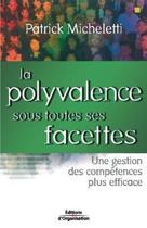 La polyvalence sous toutes ses facettes