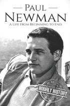 Paul Newman: A Life from Beginning to End