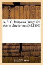 A, B, C, Fran ais l'Usage Des coles Chr tiennes
