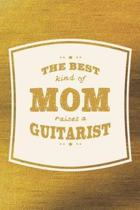 The Best Kind Of Mom Raises A Guitarist