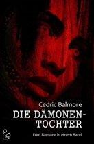Die Dämonentochter - Fünf Romane in einem Band