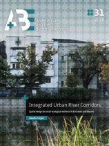 A+BE Architecture and the Built Environment 31 - Integrated Urban River Corridors