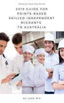 2019 Guide for Points-Based Skilled Independent Migrants to Australia