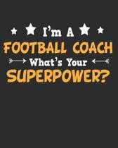 I'm a Football Coach What's Your Superpower