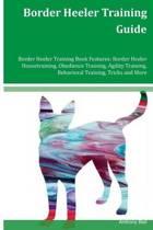 Border Heeler Training Guide Border Heeler Training Book Features