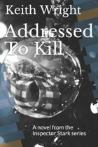 Addressed To Kill: A novel from the Inspector Stark series