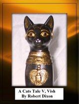 A Cats Tale V, Vish