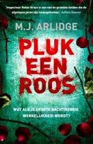 Boek cover Pluk een roos van M. J. Arlidge (Onbekend)