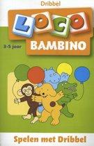 Loco Bambino - Spelen met Dribbel