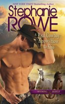 A Real Cowboy Knows How to Kiss (Wyoming Rebels, #2)