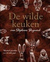 De wilde keuken van Stéphane Reynaud